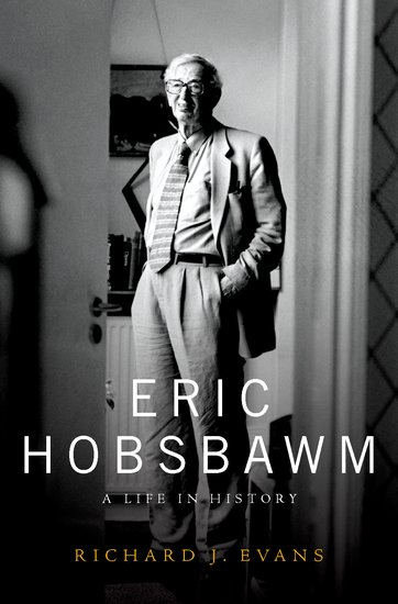 Cover of the book Eric Hobsbawm: A Life in History by Richard J. Evans