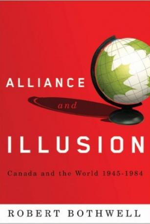 Alliance-and-Illusion-Canada-and-the-World-1945-1984-Robert-Bothwell