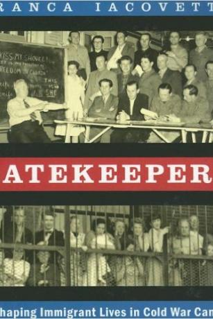 Gatekeepers-Reshaping-Immigrant-Lives-in-Cold-War-Canada-Franca-Iacovetta