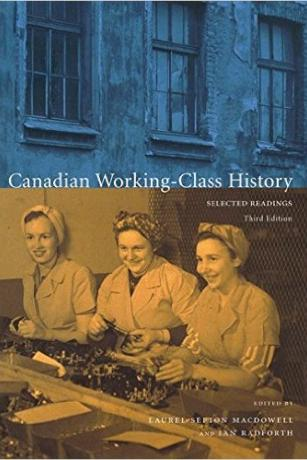 Canadian-Working-Class-History-3rd-Edition-Laurel-MacDOowell-Ian-Radforth