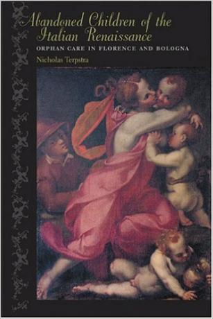 Abandoned-Children-of-the-Italian-Renaissance-Orphan-Care-in-Florence-and-Bologna-Nicholas-Terpstra