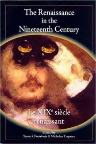 The-Renaissance-in-the-Nineteenth-Century-Le-XIXe-siècle-renaissant-Nicholas-Terpstra