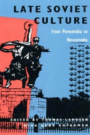 Book-Late-Soviet-Culture-from-Perestroika-to-Novostroika-Thomas-Lahusen