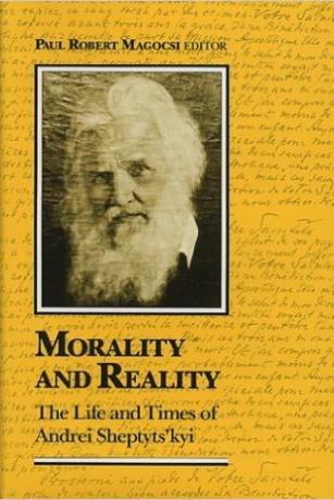 Morality and Reality: The Life and Times of Andrei Sheptyts'kyi