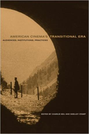 American-Cinema's-Transitional-Era-Audiences-Institutions-Practices-Charlie-Keil-Shelley-Stamp