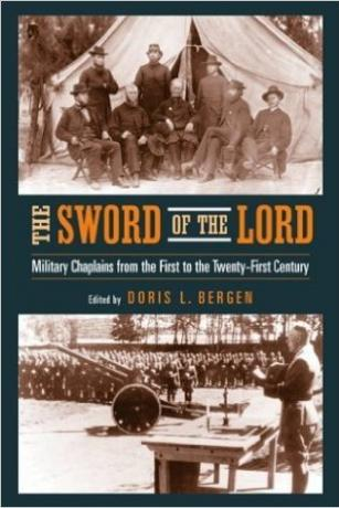 The-Sword-of-the-Lord-Military-Chaplains-from-the-First-to-the-Twenty-First-Centuries-Doris-Bergen