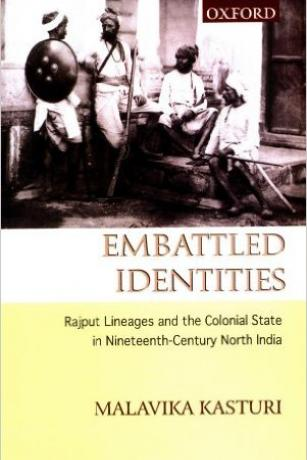 Embattled-Identities-Rajput-Lineages-and-the-Colonial-State-in-Nineteenth-Century-North-India-Malavika-Kasturi
