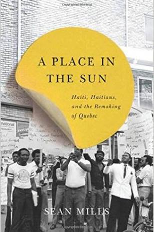 A Place in the Sun: Haiti, Haitians, and the Remaking of Quebec