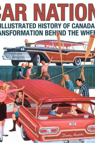 Car Nation: An Illustrated History of Canada's Transformation Behind the Wheel