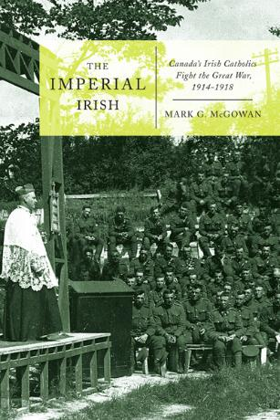 Book cover of The Imerial Irish: Canada's Irish Catholics Fight the Great War, 1914-1918