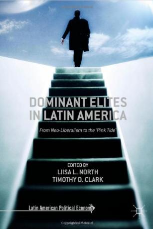 "Dominant Elites in Latin America: From Neo-Liberalism to the ""Pink Tide"