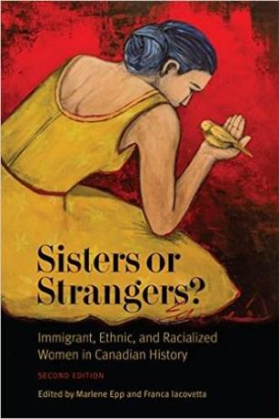 Sisters-or-Strangers?-Immigrant-Ethnic-and-Racialized-Women-in-Canadian-History-2nd-edition-Franca-Iacovetta