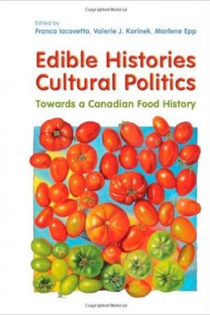Edible-Histories-Cultural-Politics-Towards-a-Canadian-Food-History-Franca-Iacovetta