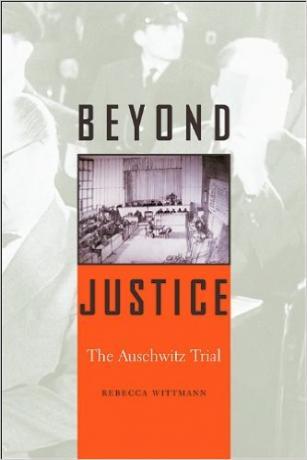 Beyond-Justice-The-Auschwitz-Trial-Rebecca-Wittmann