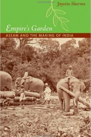 Empire-s-Garden-Assam-and-the-Making-of-India-Jayeeta-Sharma