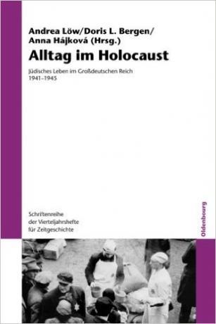 Doris-Bergen-Alltag-im-Holocaust-Jüdisches-Leben-im-Großdeutschen-Reich-19411945-Schriftenreihe-Der-Vierteljahrshefte-Fur-Zeitgeschichte-Band-106-Jüdisches-Leben-im-Großdeutschen-Reich-1941-1945